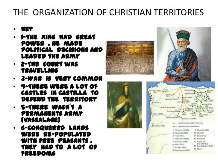 THE ORGANIZATION OF CHRISTIAN TERRITORIES• Hey• 1-The King had great  power . He made  political decisions and  leaded the...