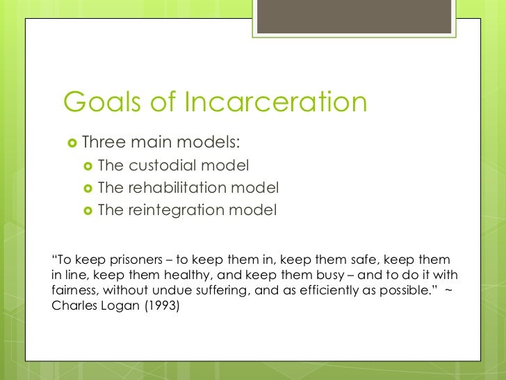 sentencing goals of corrections The five goals of sentencing are punishment, deterrence, incapacitation, rehabilitation, and restitution punishment is based on the concept of an eye for an eye where the punishment must be equal or fair to the crime that was committed punishment is to return a criminal to what is morally acceptable to.