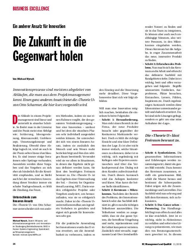 14 BUSINESS EXCELLENCE MQ Management und Qualität 11/2015 Ein anderer Ansatz für Innovation Die Zukunft in die Gegenwart h...