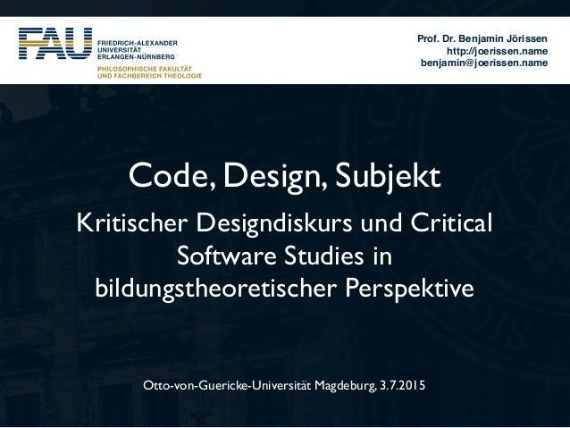 Prof. Dr. Benjamin Jörissen http://joerissen.name benjamin@joerissen.name Otto-von-Guericke-Universität Magdeburg, 3.7.201...