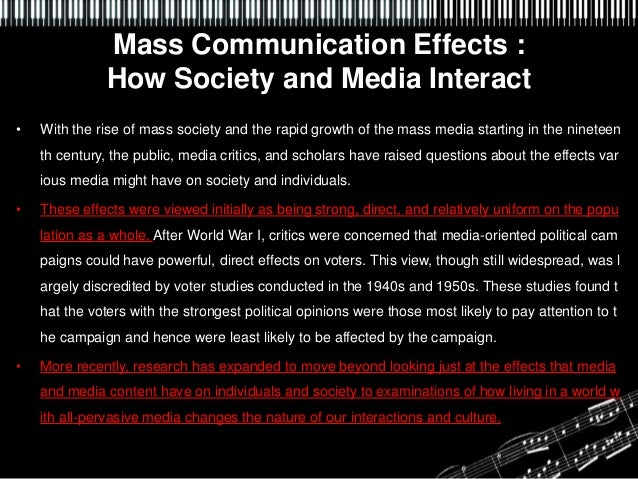 effects of mass media communication Mass communication, media, and culture  media effects mass media and its messages  the effects of the internet and globalization on popular culture and .
