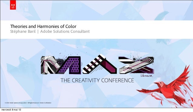 © 2013 Adobe Systems Incorporated. All Rights Reserved. Adobe Confidential.Theories and Harmonies of ColorStéphane Baril |...