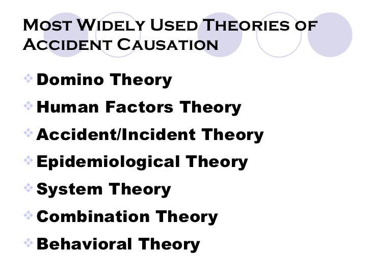 compare theory of accident causation Modern theories in accident causation combination theory and epidemiological theory will be discussed and applied compare multiple accident causation theories.
