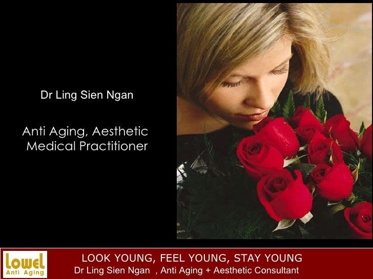 Dr Ling Sien Ngan Anti Aging, Aesthetic  Medical Practitioner