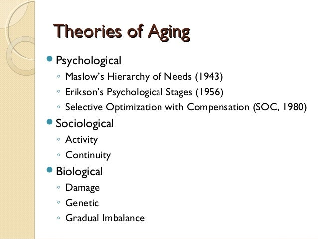 biological theories of aging : social consequences of physical aging: biological theories of aging physiological changes with age.