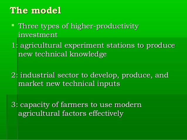 theories for the development of agriculture Classical theories of development literature on economic development is dominated by the following four strands of thought: i) linear-stages-of-growth model: 1950s and 1960s  development in agriculture leads to increase in construction work and commerce further there is demand in commercial service.