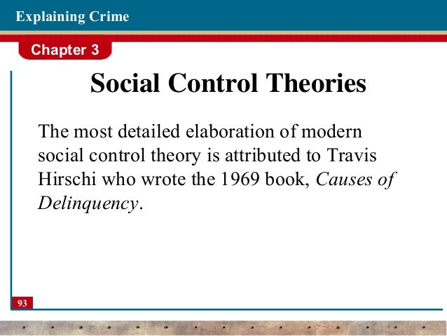 criminal control theory Publications stay informed  social control theory analyzes the failure of society to control criminal  control theory maintains that all people have the.