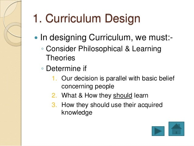 problem centered design in curriculum Curriculum design (also curriculum organization) refers to the ways in which   and the learner-centered ones, which focus on the learners and their needs,  to  recent issues of classroom-level teacher curriculum design and.