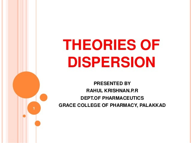Theories of dispersion