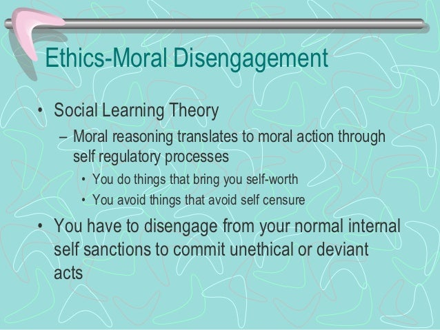 the theory of moral disengagement and its main types It is possible, for some players, that long-term exposure to moral choice games and frequent use of moral disengagement during these games could result in the construction of scripts for thought and behavior (huesmann, 1986 huesmann & taylor, 2006) that are increasingly inclusive of moral disengagement.