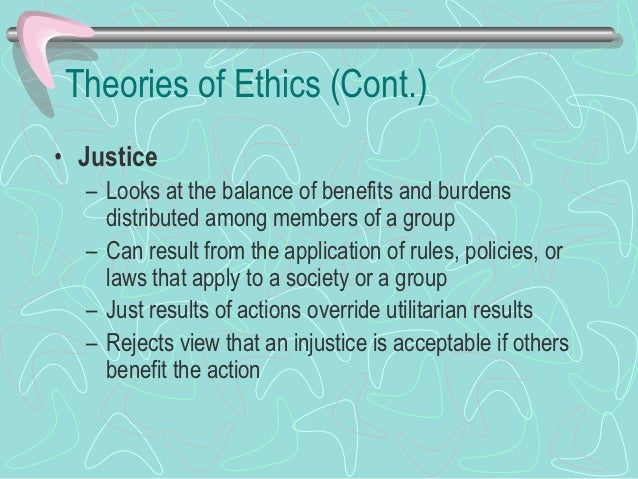 Theories of Ethics (Cont.)• Egoism (cont.)  – Universal ethical egoism     • Can include the interests of others when asse...