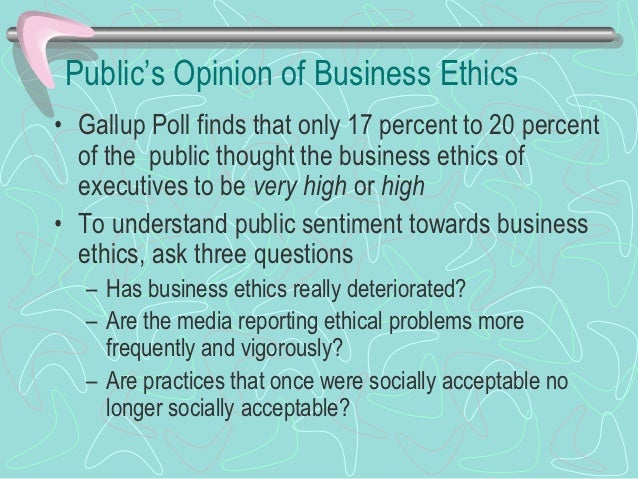 Public's Opinion of Business Ethics• Gallup opinion polls about ethical behavior (see  text book Figure 3.1)   –   Pharmac...