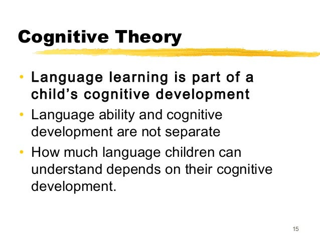 theories on language learning and development Toddlers, and children enhance their language acquisition through  with noam  chomsky's theory on language development, the nativist.
