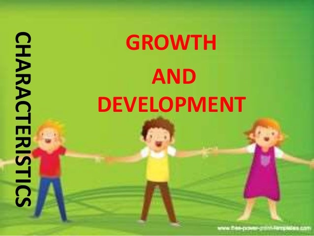 CHARACTERISTICS OF GROWTH & DEVELOPMENT  It is similar to all.  It proceed from general to specific.  Development proce...