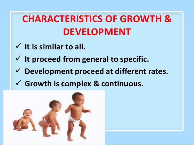  Development comes from maturation and learning.  There are individual difference.  Development proceed in stages.  Th...