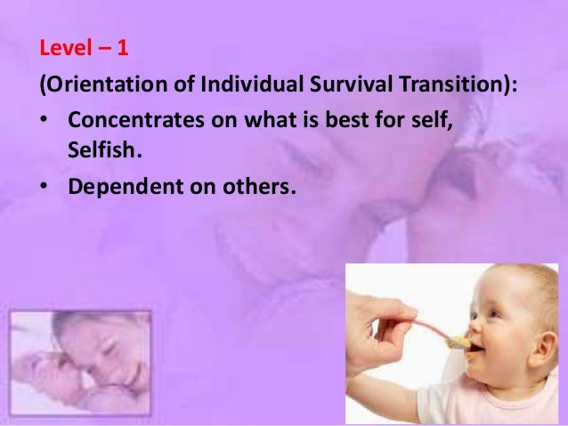 Transition 1: From Selfishness to Responsibility: • Recognizes connections to others. • Makes responsible choices in terms...