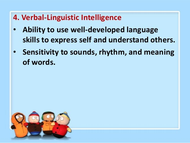 5. Interpersonal Intelligence • Ability to understand feelings, behaviors, and motives of others. • Ability to work effect...