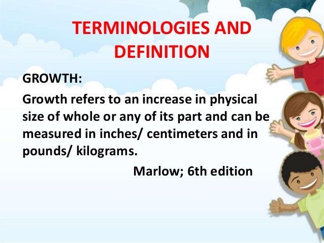 DEVELOPMENT – Development refers to progressive increase in skill and capacity. Marlow; 6th edition