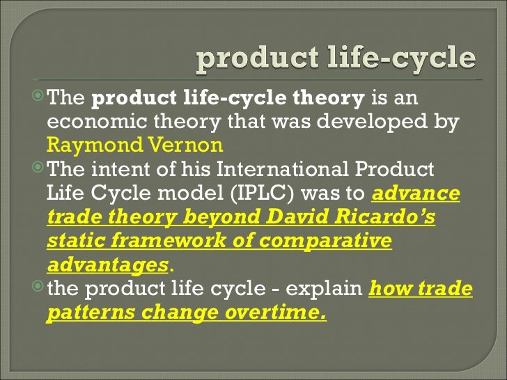 international product life cycle model iplc theory • the intent of his international product life cycle model (iplc)  when demand has been satisfiedgeneral theory • when a product is first introduced in a.
