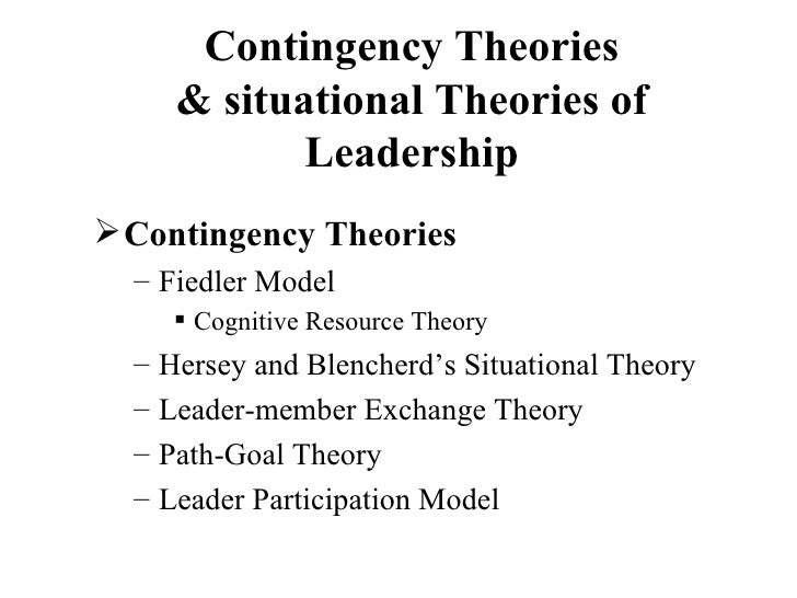 "contingency theories essay Contingency theory ""contingency theory is a class of behavioral theory claiming that there is no best way to organize a corporation, lead a company, or make decisions"" (pfeffer, 1997) there is no simple or one right way to run things in the 1950's and 1960's, two men named henri fayrol and frederick taylor continued the study of."