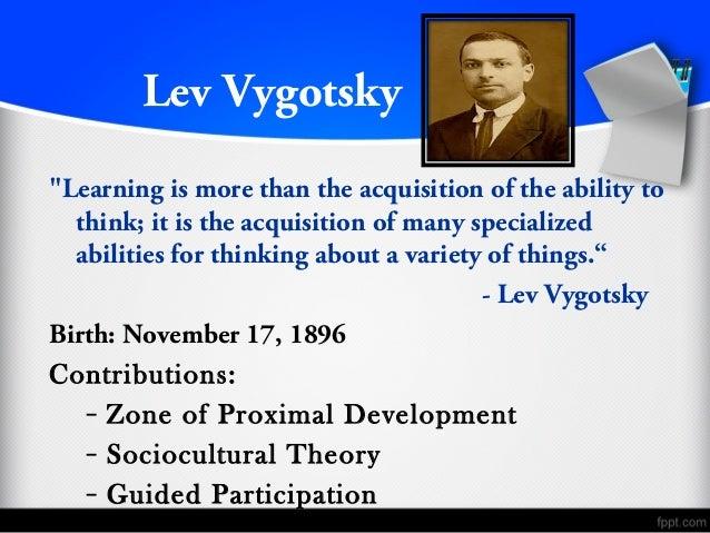 sociocultural theory lev vygotsky essay This article describes the sociocultural theory introduced by the russian psychologist lev s vygotsky (1896–1934), which emphasizes the contributions of the.