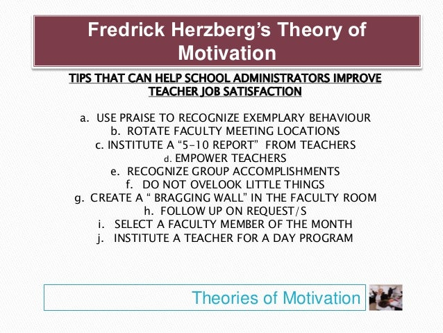 how can teachers use theories and Using management motivation techniques to motivate students and  while motivation theories in teaching started  and can also help teachers manage the.