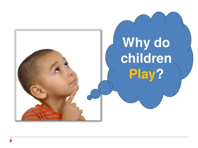 play and theorists The importance of play and dramatic play for child development is seen in this next  before discussing a few learning theories and the theorists behind them,.