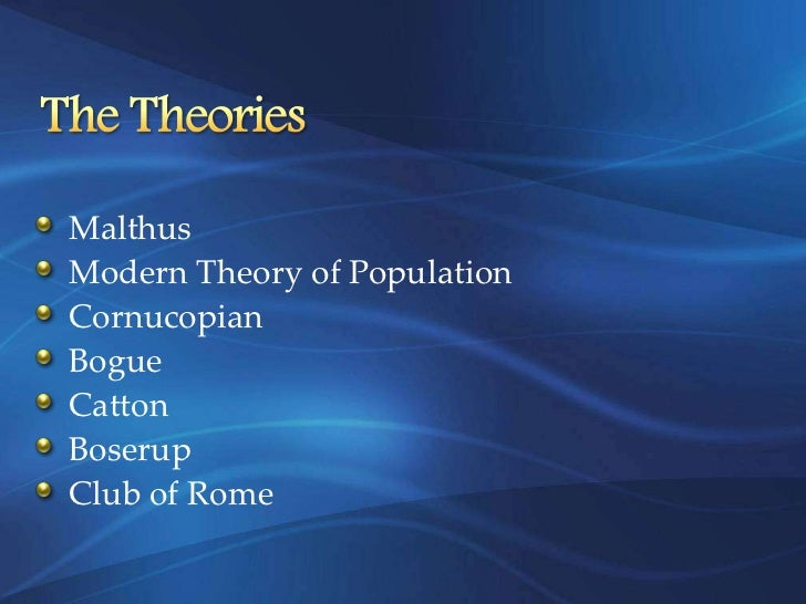 Theories of Population: Malthus Theory, Marx's Theory and Theory of Demographic Transition