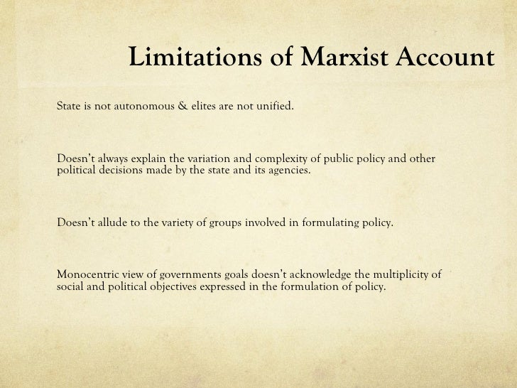 Limitations of Marxist AccountState is not autonomous & elites are not unified.Doesn't always explain the variation and co...