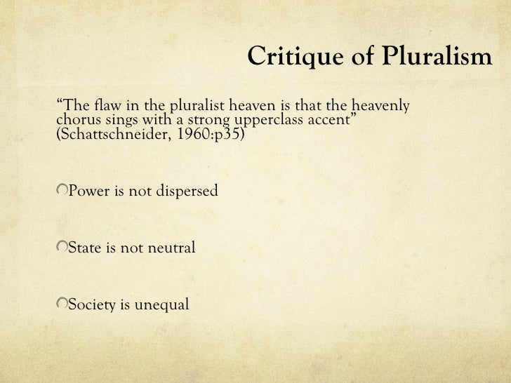 """Critique of Pluralism""""The flaw in the pluralist heaven is that the heavenlychorus sings with a strong upperclass accent""""(S..."""
