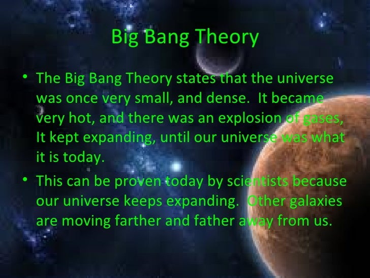 the theories explaining the creation of the universe What are some of the other theories apart from the big bang, that explain the origin of the universe  what is some theories explaining the birth of the universe.