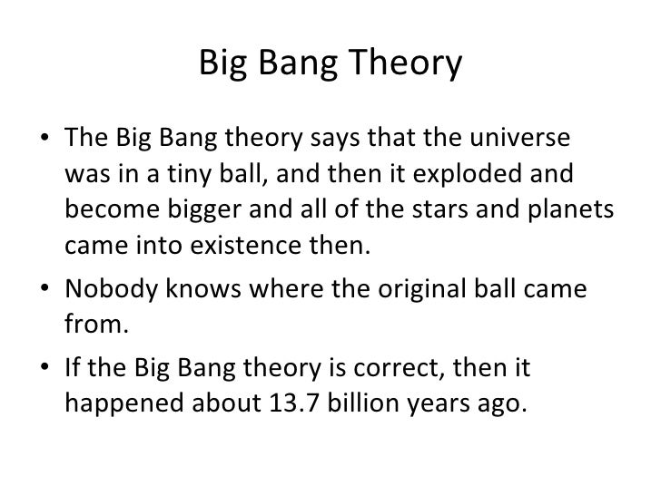 an analysis of the big bang theory on the creation of the universe Documentary man's very existence,  see full summary »  himself -  astrophysicist, american museum of natural history  physicist ralph alpher, a  pioneer of the big bang theory, gave his last interview for this documentary see  more ».