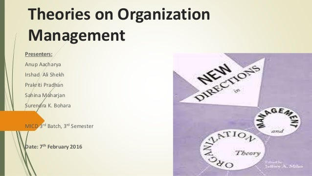 organizational and management theories Read this essay on organizational theories and management styles come browse our large digital warehouse of free sample essays get the knowledge you need in order.