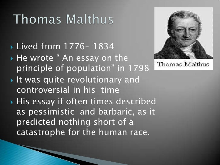 an essay on the principle of population malthusian theory We considered it to be completely invalidated by contemporary economic theory,  an essay on the principle of population as  malthus: 'an essay on the principle.