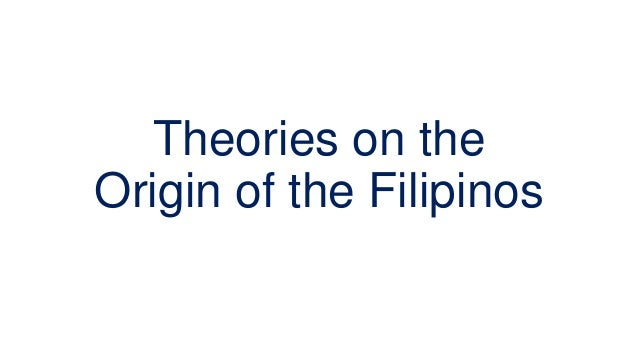 Theories on the Origin of the Filipinos