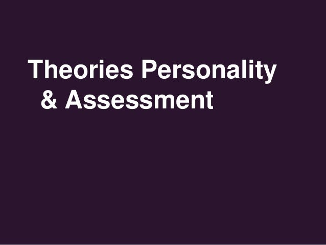 personality assessment and theories essay This short video gives you an overview of how an essay is structured it looks   this resource outlines the process of writing an art history and theory essay.