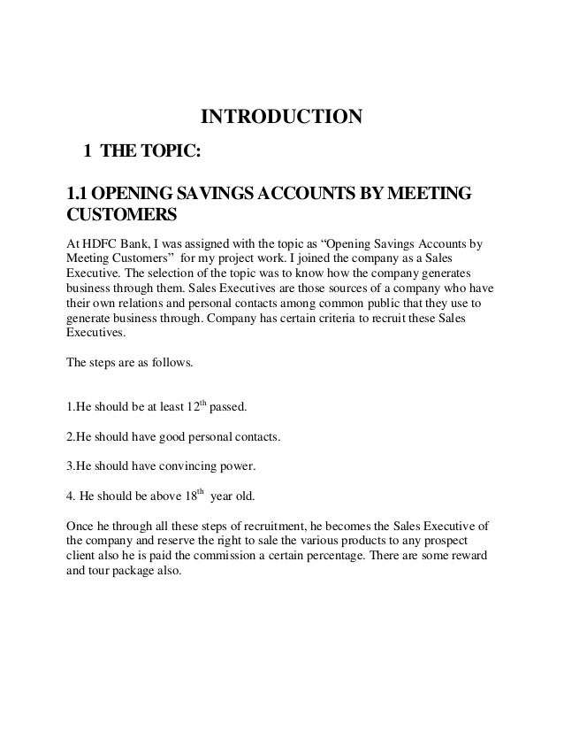 INTRODUCTION   1 THE TOPIC:1.1 OPENING SAVINGS ACCOUNTS BY MEETINGCUSTOMERSAt HDFC Bank, I was assigned with the topic as ...