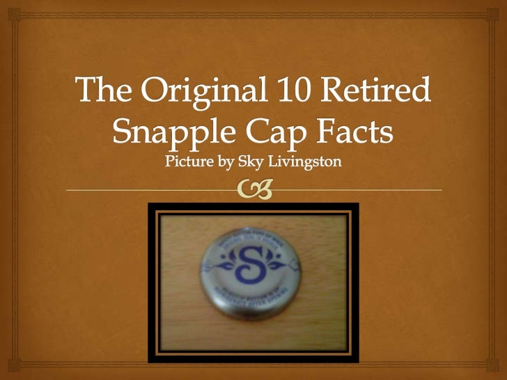 the original 10 retired snapple cap facts