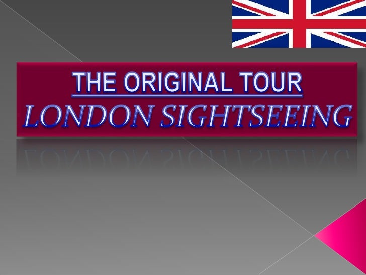 THE ORIGINAL TOUR<br />LONDON SIGHTSEEING<br />