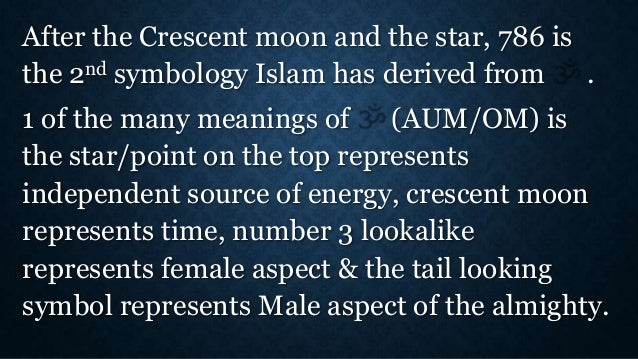 The origin of islamic symbol (from om) the number 786