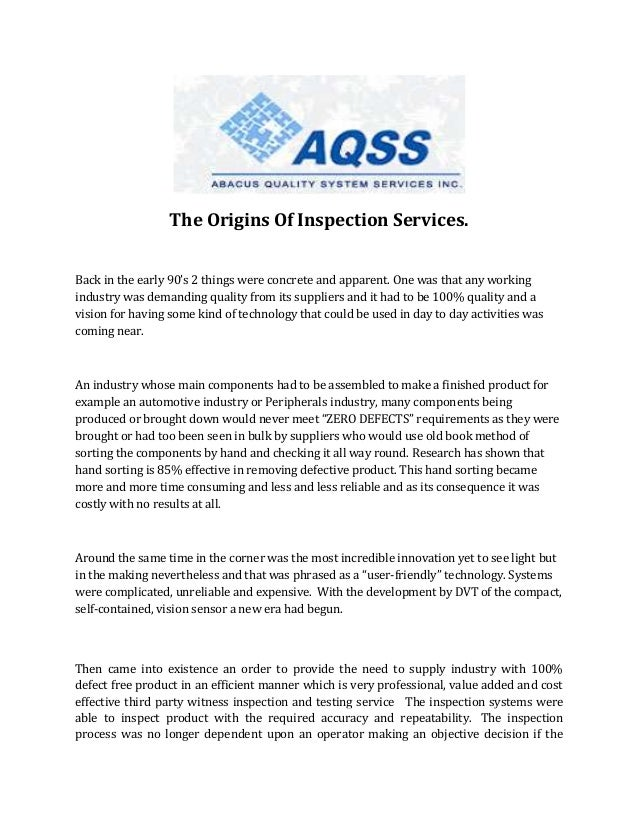 The Origins Of Inspection Services. Back in the early 90's 2 things were concrete and apparent. One was that any working i...