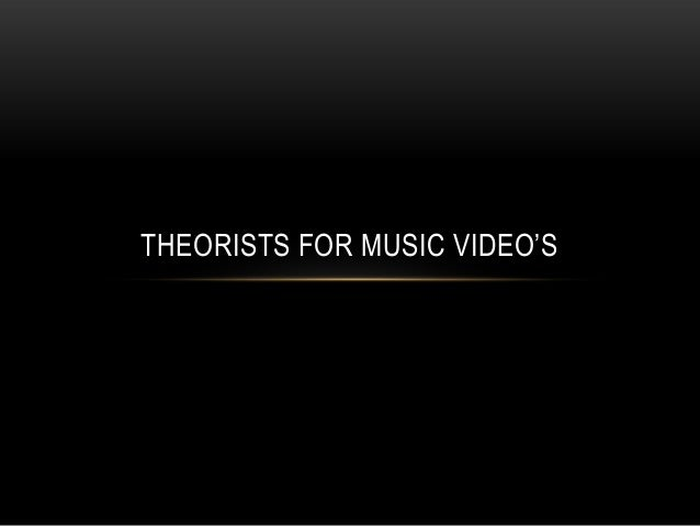 THEORISTS FOR MUSIC VIDEO'S