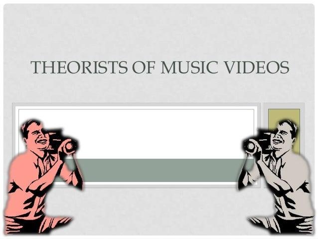 THEORISTS OF MUSIC VIDEOS