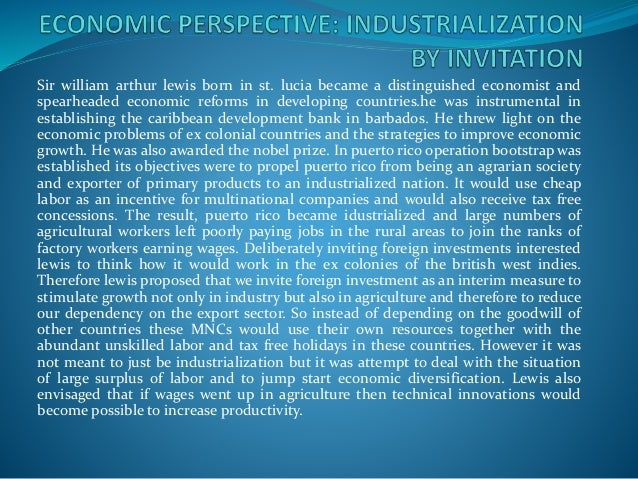 Lewis' strategy was based on the capitalist ideology to enable the caribbean nations to emerge from their depressed condit...