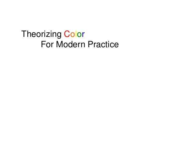 Theorizing Color For Modern Practice