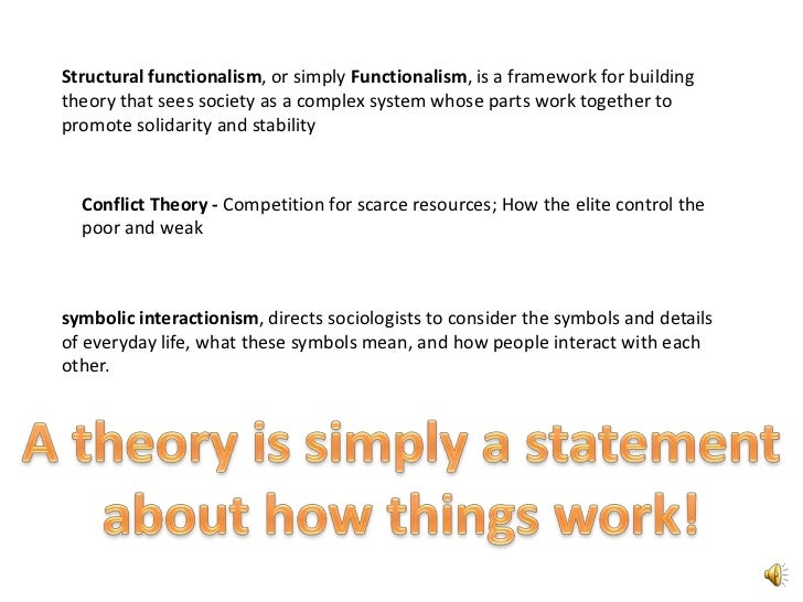 Structural functionalism, or simply Functionalism, is a framework for buildingtheory that sees society as a complex system...