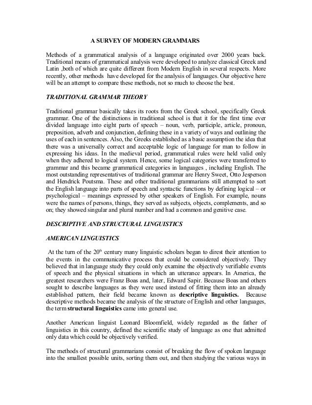 A SURVEY OF MODERN GRAMMARS Methods of a grammatical analysis of a language originated over 2000 years back. Traditional m...