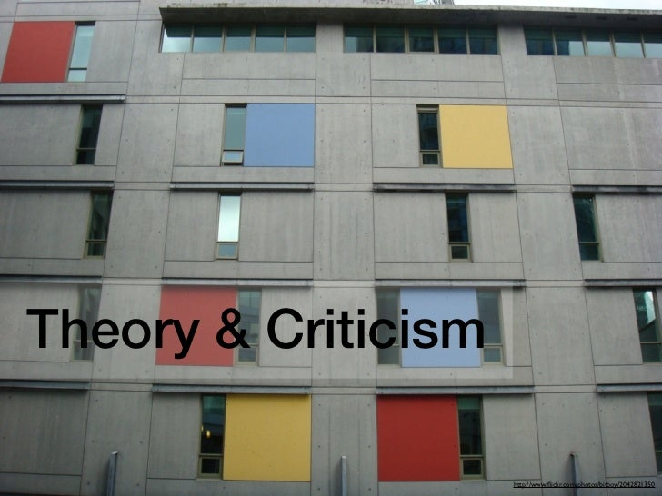 Theory & Criticism                     http://www.flickr.com/photos/bitboy/2042821350