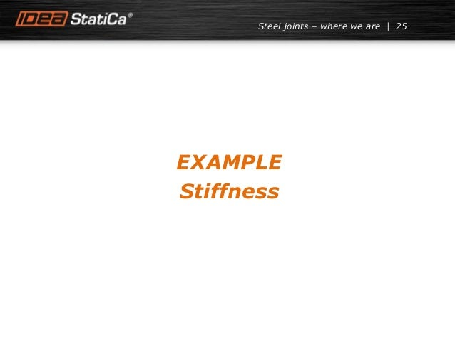 25Steel joints – where we are EXAMPLE Stiffness