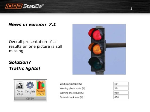 News in version 7.1 5 Overall presentation of all results on one picture is still missing. Solution? Traffic lights!